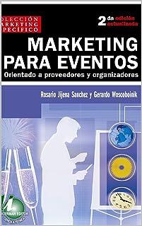 MARKETING PARA EVENTOS: Orientado a organizadores y proveedores.: Una guía de trabajo para la promoción, comunicación y posicionamiento de eventos de todo tipo.