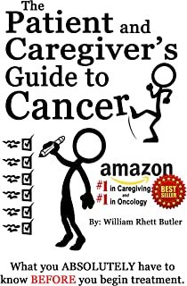 The Patient and Caregiver's Guide to Cancer (English Edition)