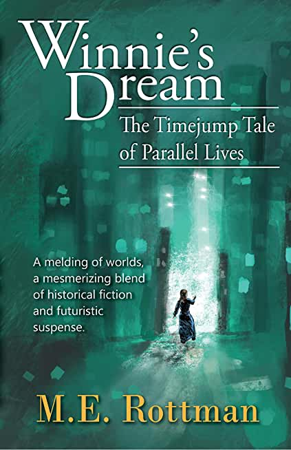 Winnie's Dream: The Timejump Tale of Parallel Lives (English Edition)