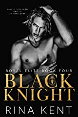 Black Knight: A Friends to Enemies to Lovers Romance (Royal Elite Book 4) Kindle Edition