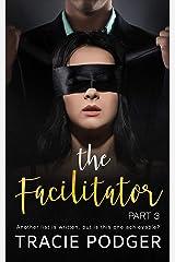 The Facilitator, Part 3 Kindle Edition