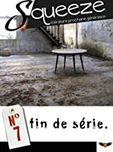 Fin de série - Squeeze n°7 (French Edition)