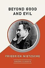 Beyond Good and Evil (AmazonClassics Edition) (English Edition) eBook Kindle