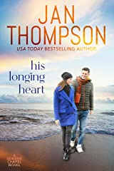 His Longing Heart: Returning Home to St. Simon's Island... A Christian Small Town Beach Romance (Seaside Chapel Book 1) Kindle Edition