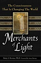 Merchants of Light: The Consciousness That Is Changing the World