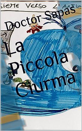 La Piccola Ciurma (Sette Meraviglie del Mare Vol. 1)