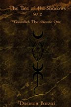 The Tree of the Shadows: Gamaliel: The Obscene One (Volume 2)