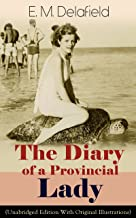 The Diary of a Provincial Lady (Unabridged Edition With Original Illustrations): Humorous Classic From the Renowned Author...