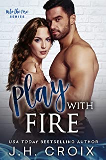 Play With Fire (Into The Fire Book 7)