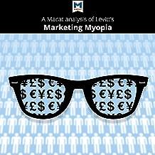 A Macat Analysis of Theodore Levitt's Marketing Myopia