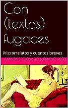 Con (textos) fugaces: Microrrelatos y cuentos breves (Spanish Edition)