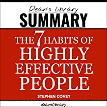 Summary: The 7 Habits of Highly Effective People by Stephen R. Covey: Powerful Lessons in Personal Change