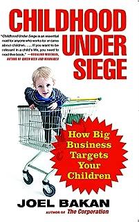 Childhood Under Siege: How Big Business Targets Children