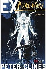 Ex-Purgatory: A Novel (Ex-Heroes Book 4) Kindle Edition