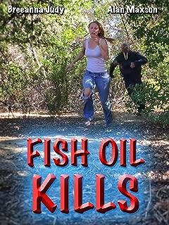 Fish Oil Kills