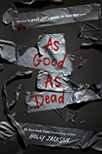 As Good as Dead: The Finale to A Good Girl's Guide to Murder