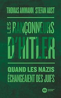 Les Rançonneurs d'Hitler: Quand les nazis échangeaient des Juifs (HISTOIRE) (French Edition)