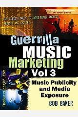 Guerrilla Music Marketing, Vol 3: Music Publicity & Media Exposure Bootcamp (Guerrilla Music Marketing Series) Kindle Edition