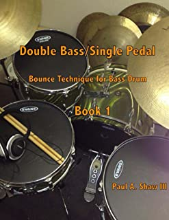 Double Bass/Single Pedal Bounce Technique for Bass Drum