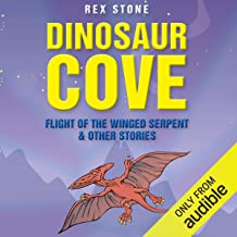 Dinosaur Cove: Flight of the Winged Serpent and Other Stories
