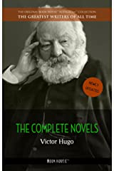 Victor Hugo: The Complete Novels (The Greatest Writers of All Time Book 15) Kindle Edition