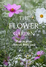 Flower Garden: How to Grow Flowers from Seed