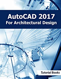AutoCAD 2017 For Architectural Design