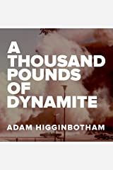 A Thousand Pounds of Dynamite Audible Audiobook