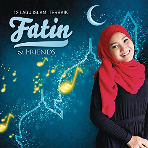 12 Lagu Islami Terbaik Fatin Friends By Various Artists On Amazon Music