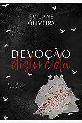 Devoção Distorcida (Renascidos Em Sangue Livro 2.5) eBook Kindle