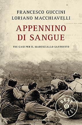 Appennino di sangue: Tre casi per il maresciallo Santovito (Oscar bestsellers Vol. 2144)