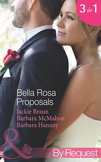 Bella Rosa Proposals: Star-Crossed Sweethearts (The Brides of Bella Rosa, Book 7) / Firefighter's Doorstep Baby (The Brides of Bella Rosa, Book 8) / The ... (Mills & Boon By Request) (English Edition)