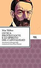 L'etica protestante e lo spirito del capitalismo (Classici Vol. 808) (Italian Edition)