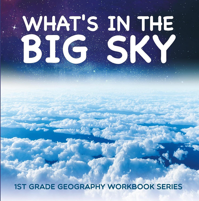 過度の注意降伏What's in The Big Sky : 1st Grade Geography Workbook Series (English Edition)