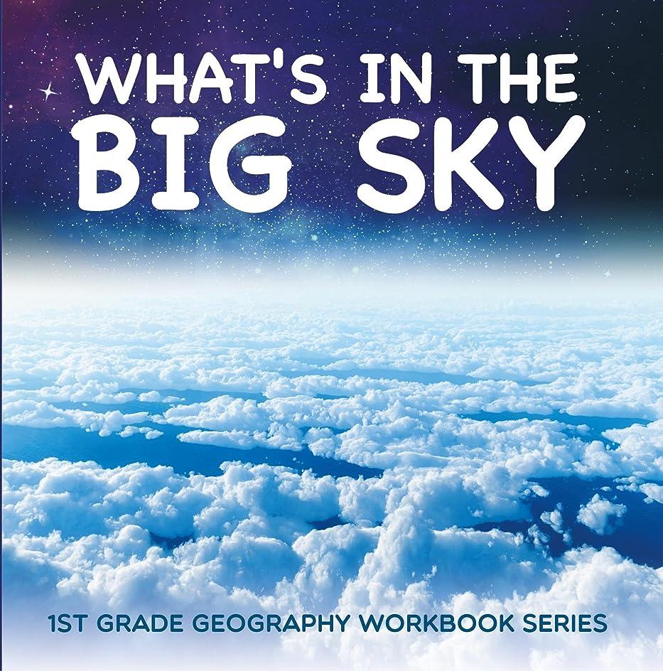 補正小学生バンガローWhat's in The Big Sky : 1st Grade Geography Workbook Series (English Edition)