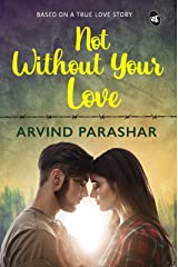 Not Without Your Love Kindle Edition