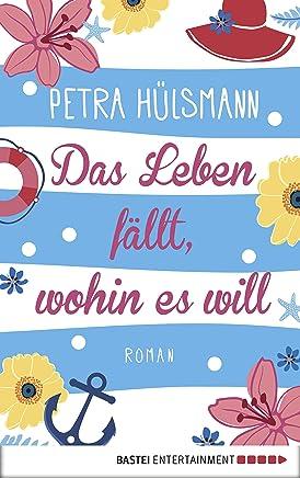 Das Leben fällt wohin es will Roan HaburgReihe 4 by Petra Hülsmann
