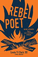 Rebel Poet: More Stories from a 21st Century Indian
