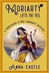 Moriarty Lifts the Veil (The Professor & Mrs. Moriarty Mystery Series Book 4) Kindle Edition