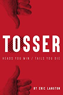 TOSSER: HEADS YOU WIN / TAILS YOU DIE (English Edition)