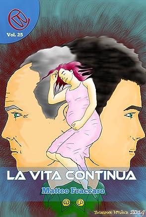 La Vita Continua (Wizards & Blackholes Vol. 25)