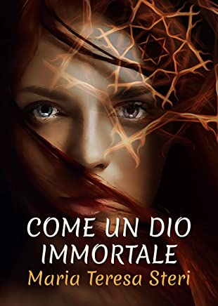 Come un dio immortale: (Thriller esoterico)
