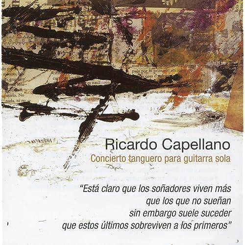 Capellano: Concierto tanguero para guitarra sola de Ricardo ...