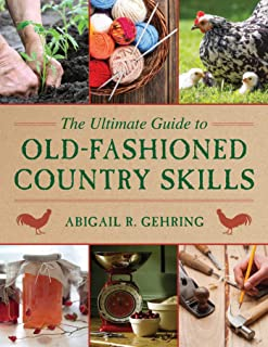 The Ultimate Guide to Old-Fashioned Country Skills (Ultimate Guides)