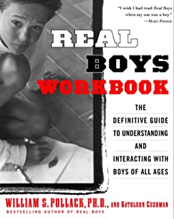 Real Boys Workbook: The Definitive Guide to Understanding and Interacting with Boys of All Ages