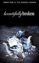 Beautifully Broken (The Broken Series Book 2)