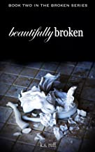 Beautifully Broken (The Broken Series Book 2) (English Edition)