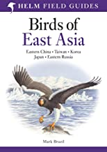 Field Guide to the Birds of East Asia (Helm Field Guides)