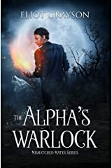 The Alpha's Warlock (Mismatched Mates Book 1) Kindle Edition