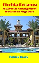 Florida Dreams: All About the Amazing Rise of the Sunshine Mega-State